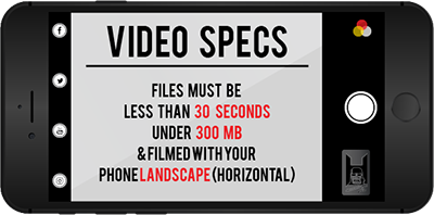 Graphic explaining video specifications for contact form submission videos. Files must be less than 30 seconds, under 300mb & filmed with your phone land space (horizontal).